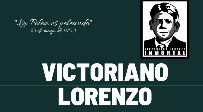 """VICTORIANO LORENZO, EL """"CHOLO GUERRILLERO"""""""